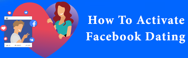 A ctivate Facebook Dating