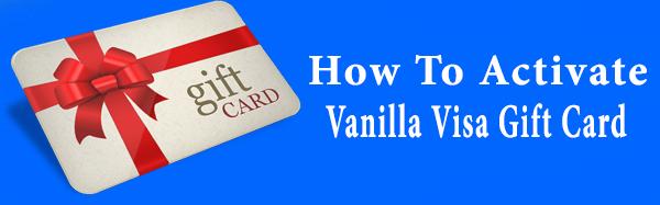 Activate Vanilla Visa Gift Card