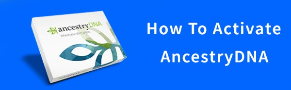 Ancestry DNA Activate,