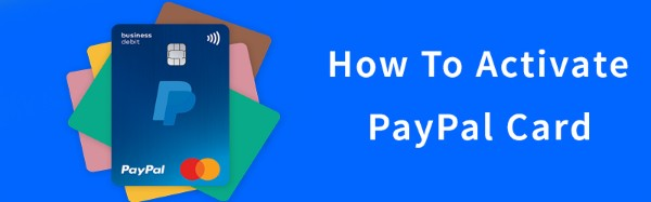 How To Activate PayPal Card,