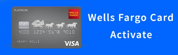 Wells Fargo Activate Card,