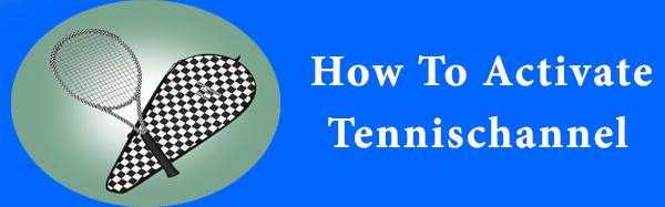 Activate Tennischannel