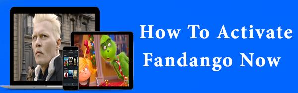Fandango Now Activate