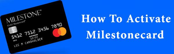 Milestonecard Activate